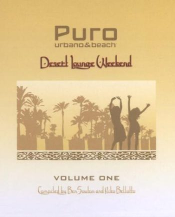 Puro Desert Lounge Weekend Volume 1