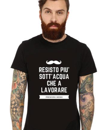 T-Shirt Resisto più sott'acqua che a lavorare